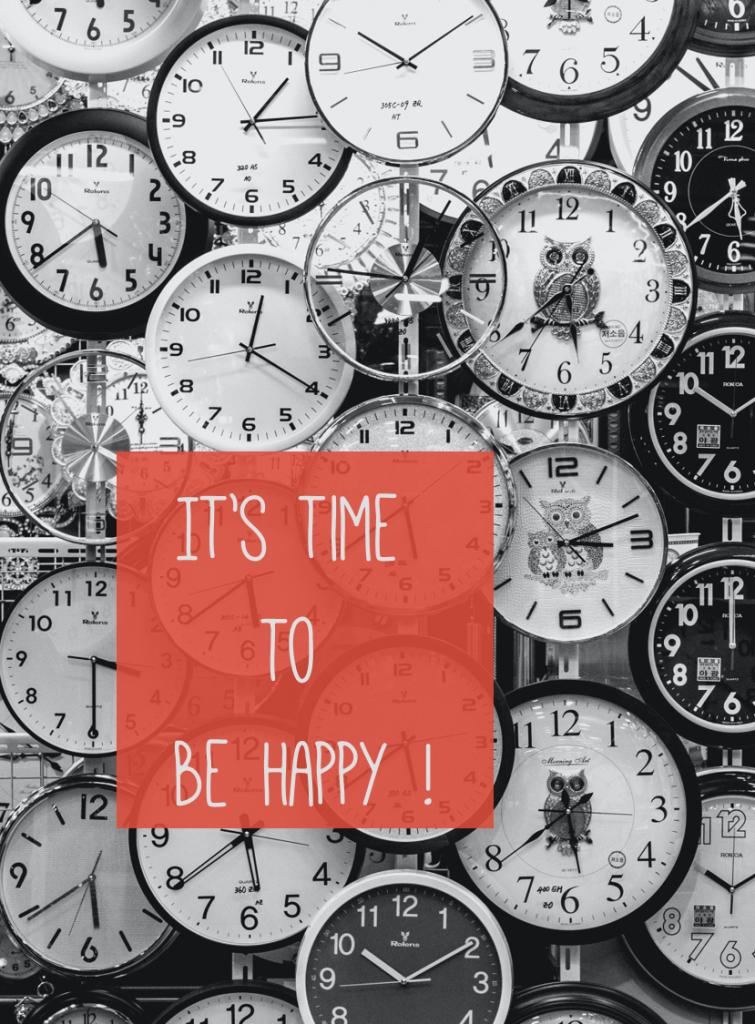 C'est l'heure d'être heureux